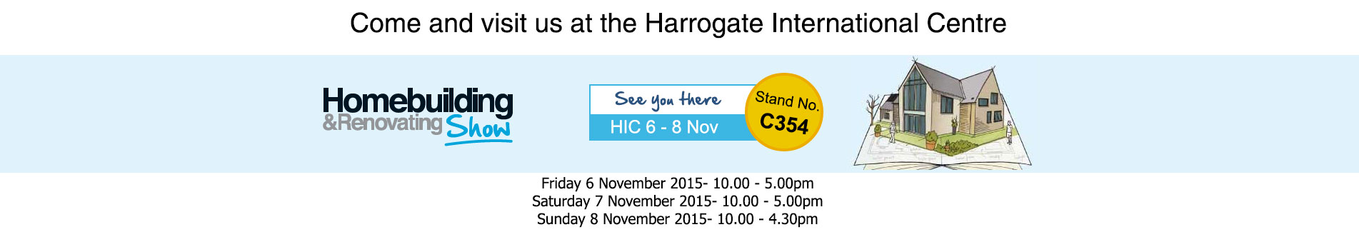 come along to the Harrogate Exhibition Centre and meet us